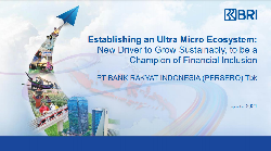 BBRI Right Issue Presentation Report : Establishing an Ultra Micro Ecosystem: New Driver to Grow Sustainably, to be a Champion of Financial Inclusion
